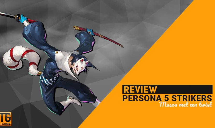 Review: Persona 5 Strikers – Een Musou met stijl